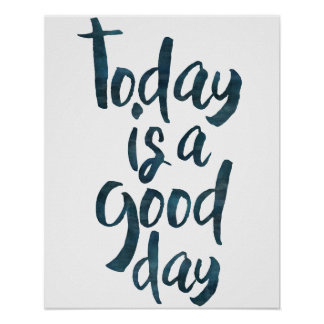 Today is a Good Day - Typography style Poster