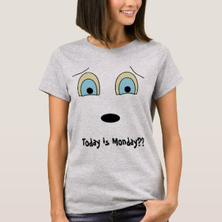Today is Monday Sad Face Design Cute T-Shirt