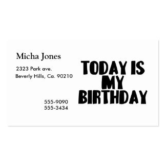 Today Is My Birthday Pack Of Standard Business Cards
