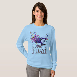 Today is My Day T-Shirt