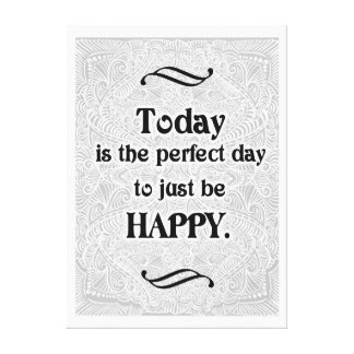 Today is the perfect day - Positive Quote´s Canvas Print