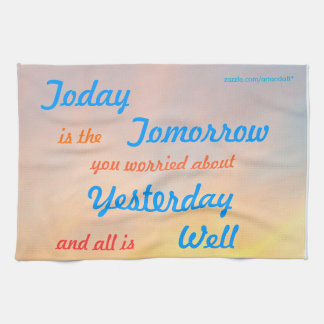 """TODAY IS THE TOMORROW DECORATIVE TOWEL"" KITCHEN TOWEL"