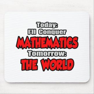 Today Mathematics...Tomorrow, The World Mousepad