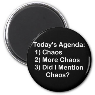 Today's Agenda: Chaos 6 Cm Round Magnet