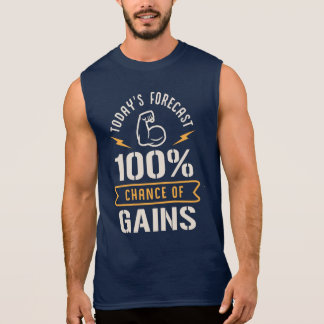 Today's Forecast 100% Chance Of Gains Sleeveless Shirt