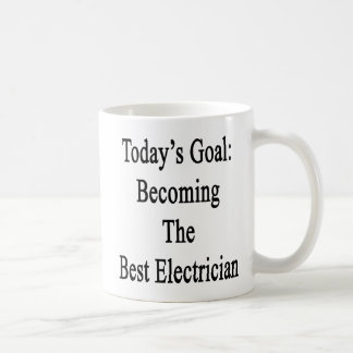 Today's Goal Becoming The Best Electrician Coffee Mug