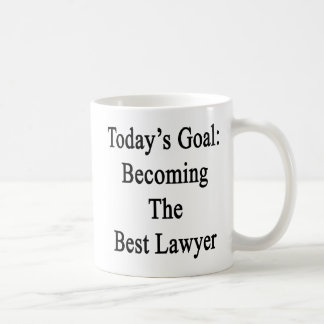 Today's Goal Becoming The Best Lawyer Coffee Mug