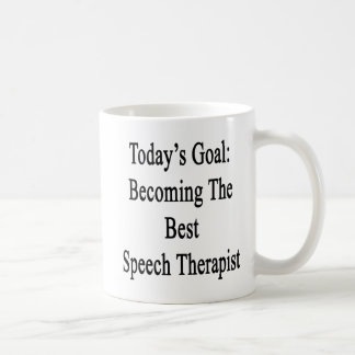 Today's Goal Becoming The Best Speech Therapist Coffee Mug