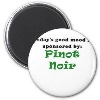 Todays Good Mood is Sponsored by Pinot Noir 6 Cm Round Magnet