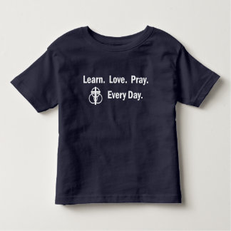 Toddler T-shirt: Learn Love Pray Toddler T-Shirt