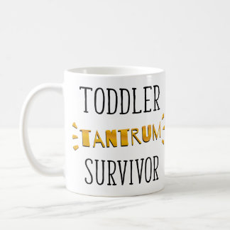 Toddler tantrum survivor coffee mug