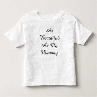 Toddlers 'As Beautiful As My Mummy' T-Shirt