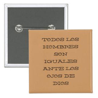 TODOS LOS HOMBRES SON IGUALES ANTE LOS OJOS DE ... 15 CM SQUARE BADGE