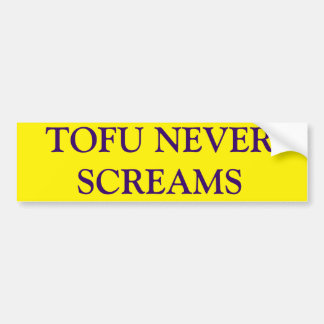 TOFU NEVER SCREAMS BUMPER STICKER