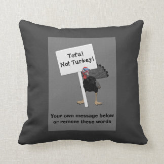 Tofu! Not Turkey! Funny Angry Turkey, Protest Sign Cushion