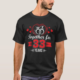 Together 33rd Wedding Anniversary Shirt