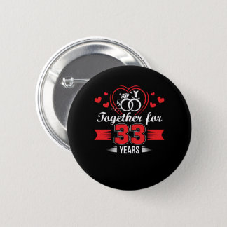 Together 33rd Wedding Anniversary Shirt 6 Cm Round Badge