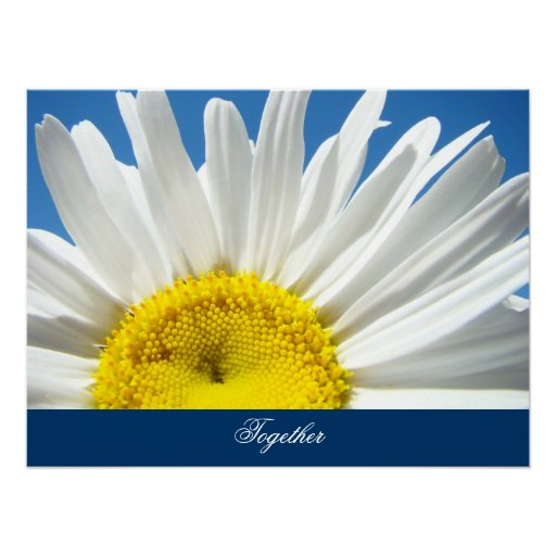 Together art prints Inspiration White Daisy Flower Posters