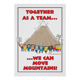 Together as a team...we can move mountains! poster