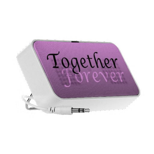 Together Forever Speaker