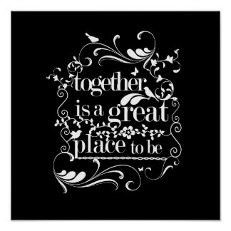 Together Is A Great Place to Be Poster