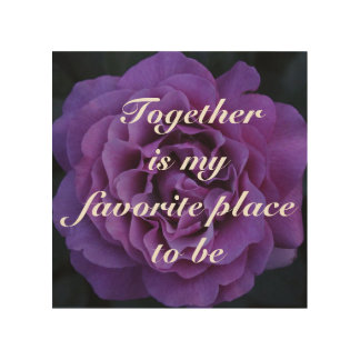 Together is my favorite place to be, Love Quote Wood Print