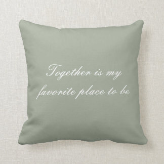 Together Is My Favorite Place to Be Pillow Cushions
