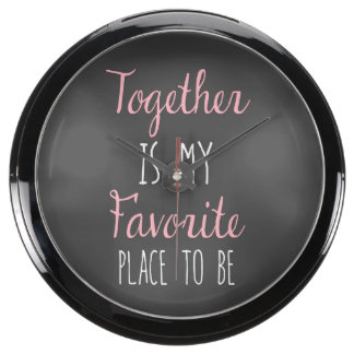 Together Is My Favorite Place To Be -  Quote Aquarium Clocks