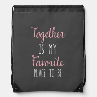 Together Is My Favorite Place To Be -  Quote Backpack