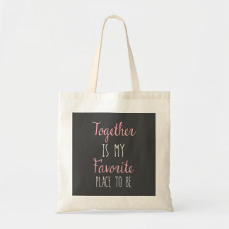 Together Is My Favorite Place To Be -  Quote Budget Tote Bag