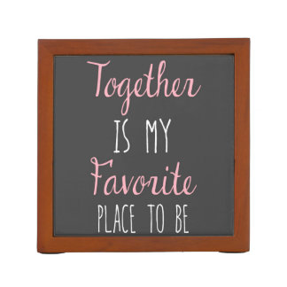 Together Is My Favorite Place To Be -  Quote Pencil/Pen Holder