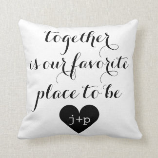 Together is our Favorite Place to Be Pillow Throw Cushions