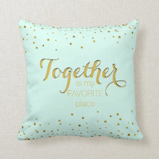 Together Love Quote for Couples and Family Mint Cushion