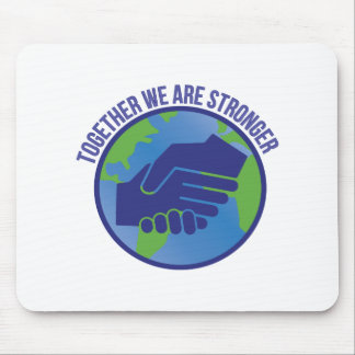 Together Stronger Mouse Pad