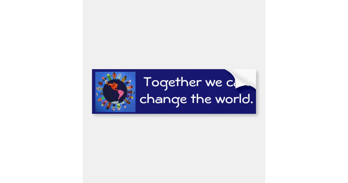 fonts for iphone together we can change the world bumper sticker zazzle 7974