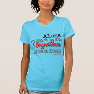 Together We Can Do So Much T-Shirt