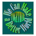 Together We Can Make a Better World Poster