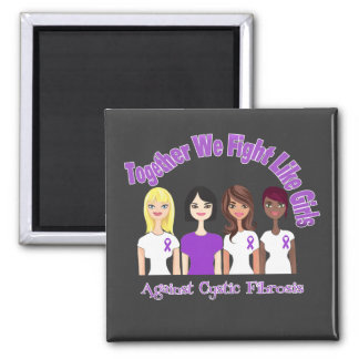 Together We Fight Like Girls Cystic Fibrosis Refrigerator Magnet