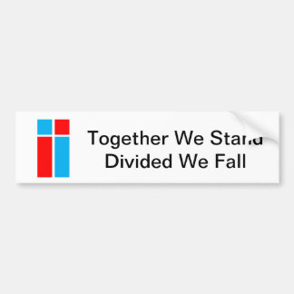 Together We Stand-Divided We Fall Bumper sticker