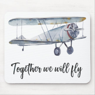 Together we will fly mouse pad