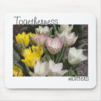 Togetherness Matters Mouse Pad