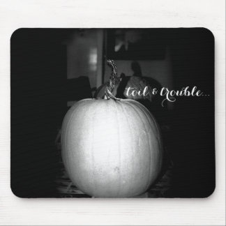 """toil & trouble"" Mousepad"