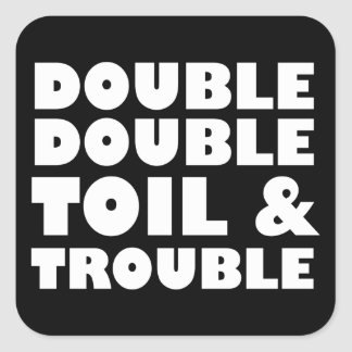 Toil & Trouble Square Sticker