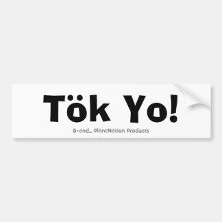 Tok Yo! Bumper Sticker