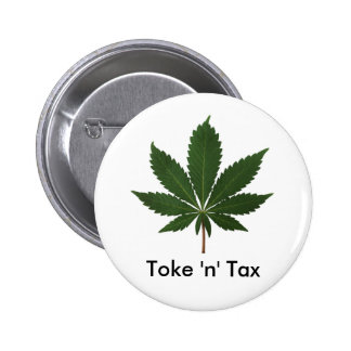 Toke 'n' Tax 6 Cm Round Badge