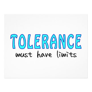 Tolerance must have limits vollfarbige flyer