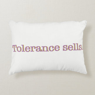Tolerance sells. decorative cushion