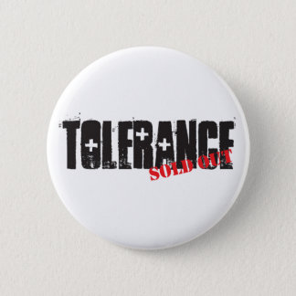 Tolerance Sold Out 6 Cm Round Badge