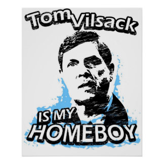 Tom Vilsack is my homeboy Poster