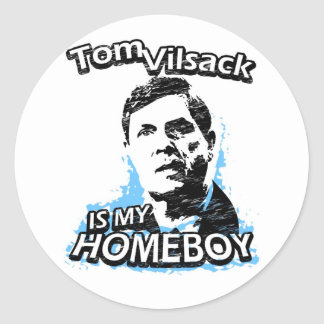 Tom Vilsack is my homeboy Round Sticker